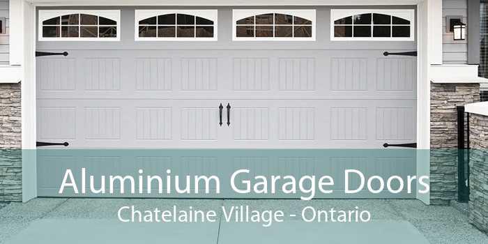 Aluminium Garage Doors Chatelaine Village - Ontario