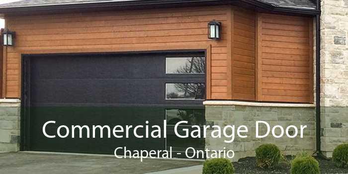 Commercial Garage Door Chaperal - Ontario