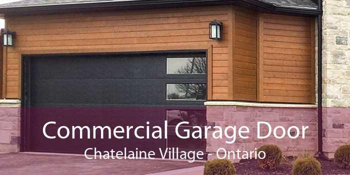 Commercial Garage Door Chatelaine Village - Ontario