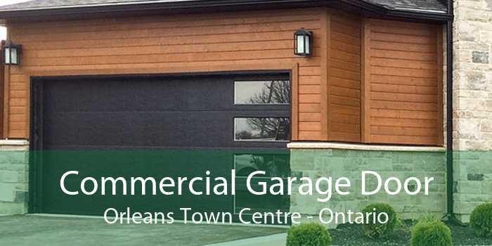 Commercial Garage Door Orleans Town Centre - Ontario