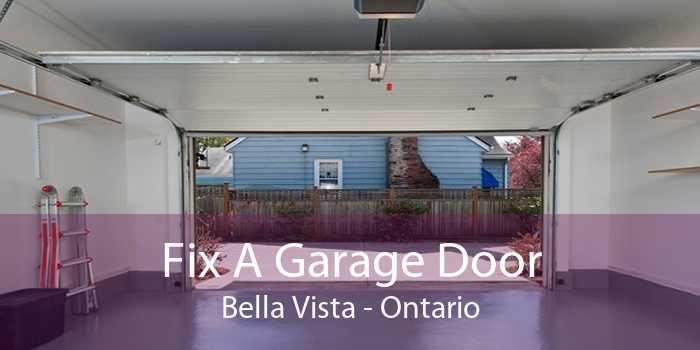 Fix A Garage Door Bella Vista - Ontario