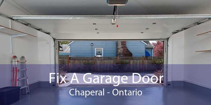Fix A Garage Door Chaperal - Ontario