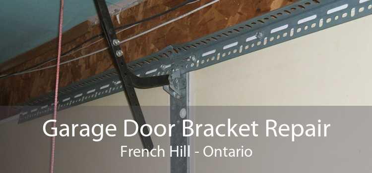 Garage Door Bracket Repair French Hill - Ontario