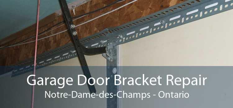 Garage Door Bracket Repair Notre-Dame-des-Champs - Ontario