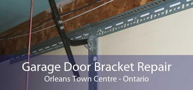 Garage Door Bracket Repair Orleans Town Centre - Ontario