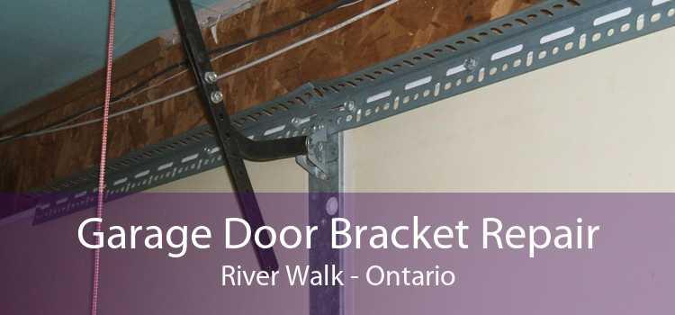 Garage Door Bracket Repair River Walk - Ontario