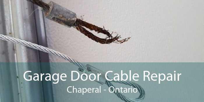 Garage Door Cable Repair Chaperal - Ontario