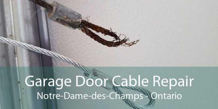 Garage Door Cable Repair Notre-Dame-des-Champs - Ontario