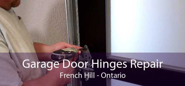 Garage Door Hinges Repair French Hill - Ontario