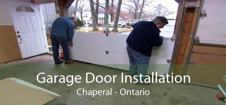 Garage Door Installation Chaperal - Ontario
