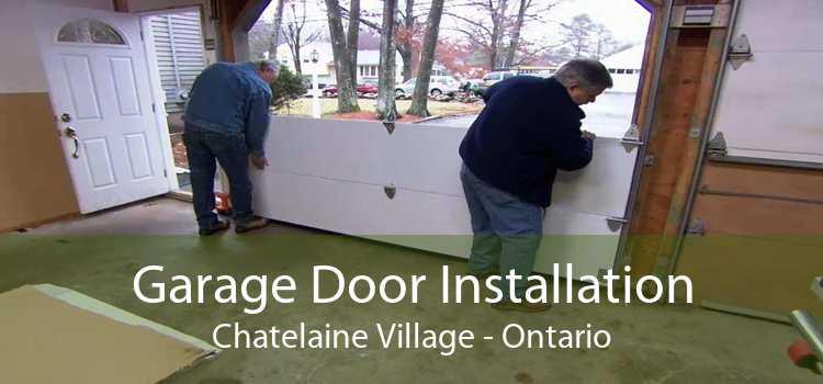 Garage Door Installation Chatelaine Village - Ontario