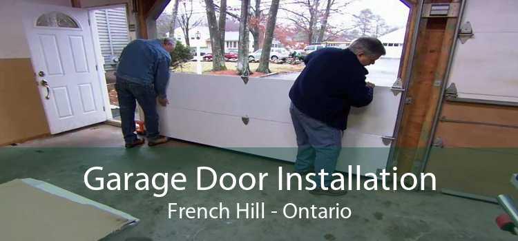 Garage Door Installation French Hill - Ontario