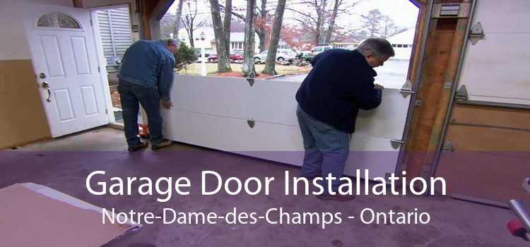 Garage Door Installation Notre-Dame-des-Champs - Ontario