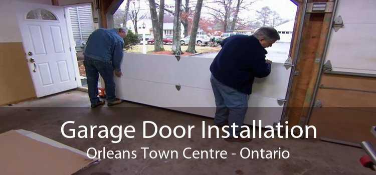 Garage Door Installation Orleans Town Centre - Ontario