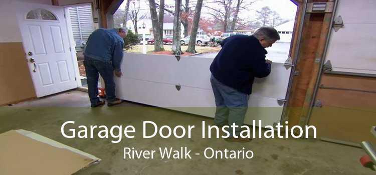 Garage Door Installation River Walk - Ontario
