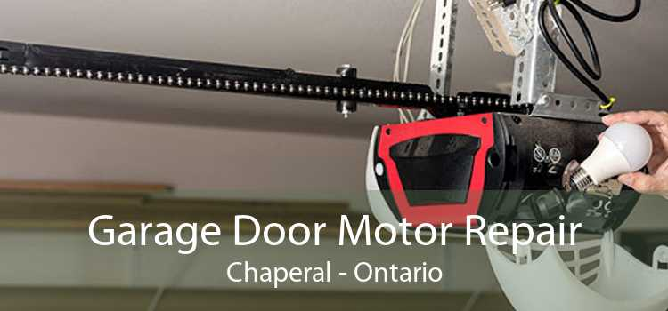 Garage Door Motor Repair Chaperal - Ontario