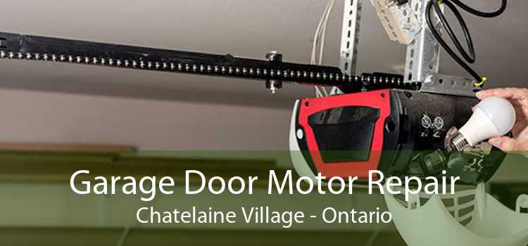 Garage Door Motor Repair Chatelaine Village - Ontario