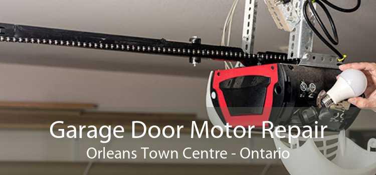 Garage Door Motor Repair Orleans Town Centre - Ontario
