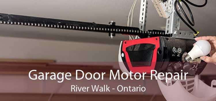 Garage Door Motor Repair River Walk - Ontario