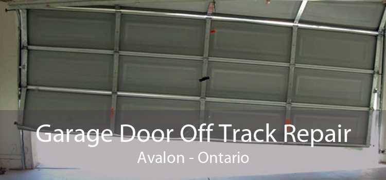 Garage Door Off Track Repair Avalon - Ontario