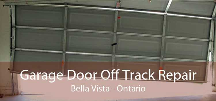 Garage Door Off Track Repair Bella Vista - Ontario