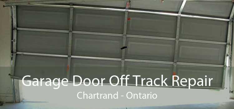 Garage Door Off Track Repair Chartrand - Ontario