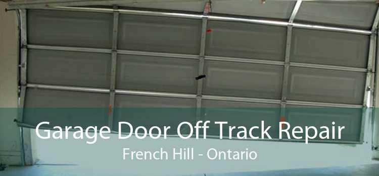 Garage Door Off Track Repair French Hill - Ontario