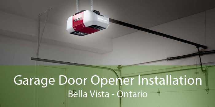 Garage Door Opener Installation Bella Vista - Ontario