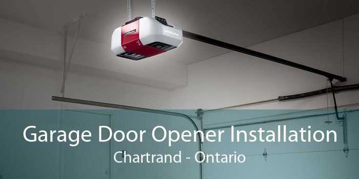 Garage Door Opener Installation Chartrand - Ontario