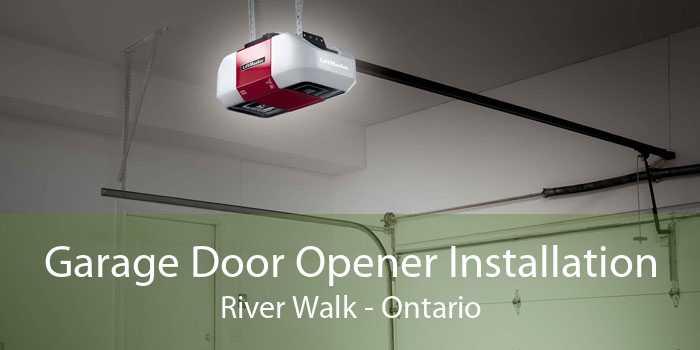 Garage Door Opener Installation River Walk - Ontario