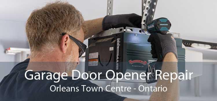 Garage Door Opener Repair Orleans Town Centre - Ontario