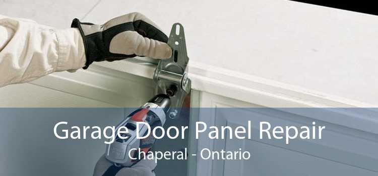 Garage Door Panel Repair Chaperal - Ontario