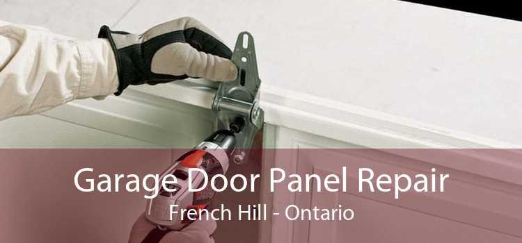 Garage Door Panel Repair French Hill - Ontario