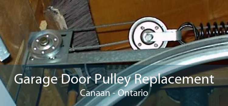 Garage Door Pulley Replacement Canaan - Ontario