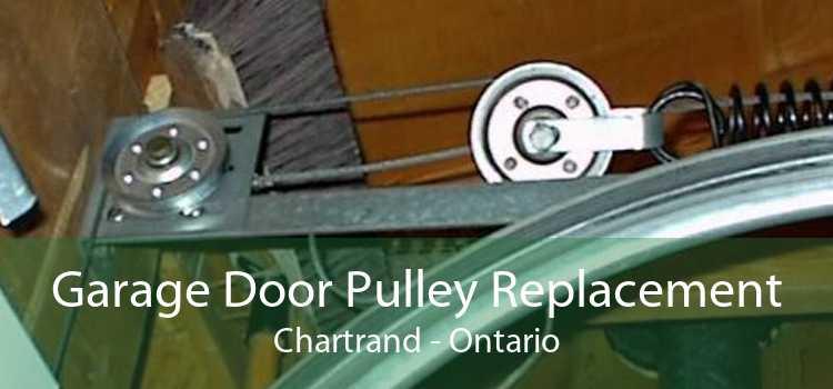 Garage Door Pulley Replacement Chartrand - Ontario