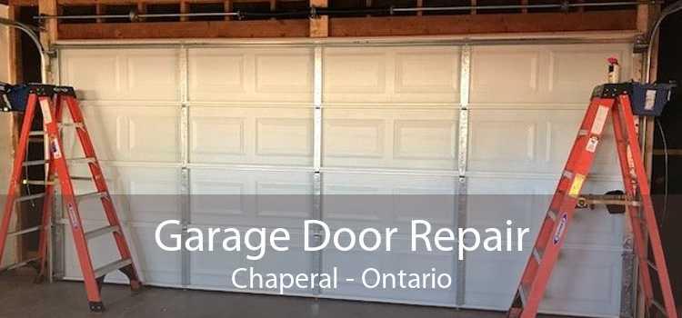Garage Door Repair Chaperal - Ontario