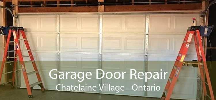 Garage Door Repair Chatelaine Village - Ontario