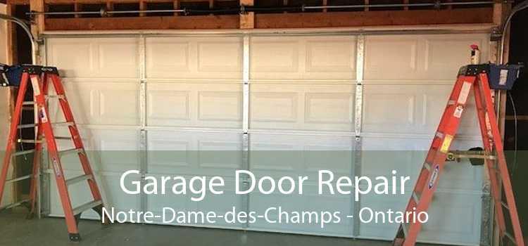 Garage Door Repair Notre-Dame-des-Champs - Ontario