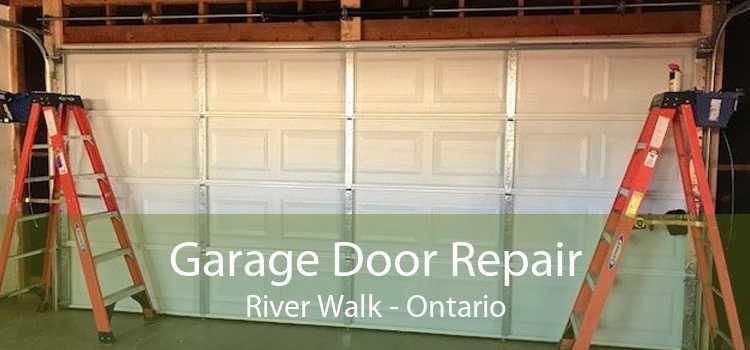 Garage Door Repair River Walk - Ontario