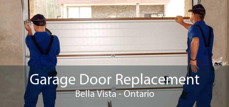 Garage Door Replacement Bella Vista - Ontario