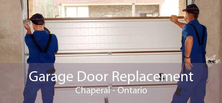 Garage Door Replacement Chaperal - Ontario