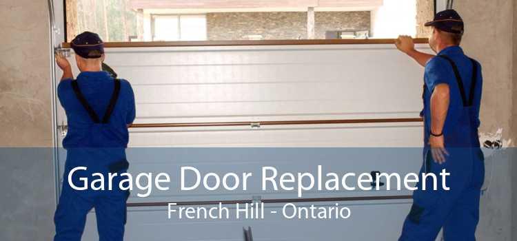 Garage Door Replacement French Hill - Ontario