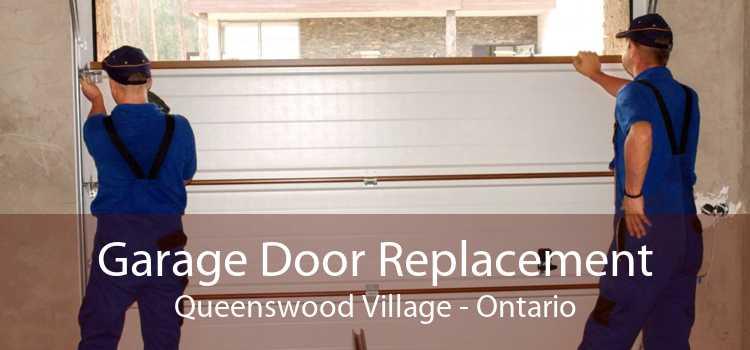 Garage Door Replacement Queenswood Village - Ontario