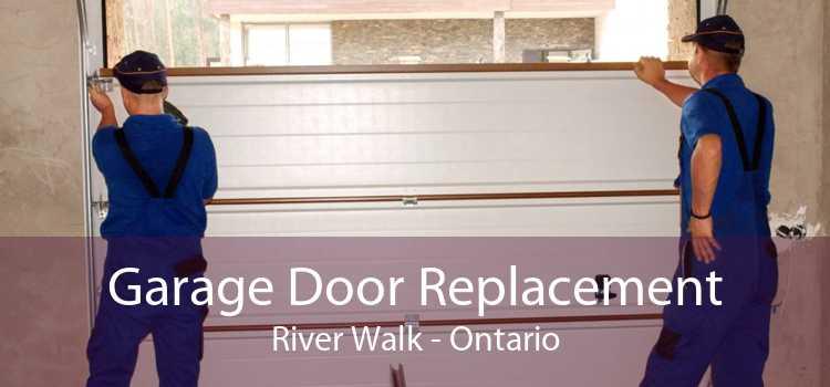 Garage Door Replacement River Walk - Ontario