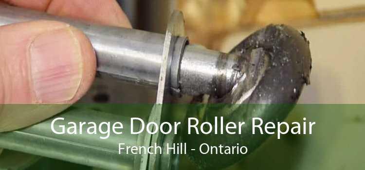 Garage Door Roller Repair French Hill - Ontario