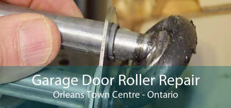Garage Door Roller Repair Orleans Town Centre - Ontario