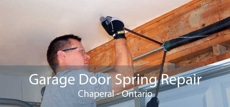Garage Door Spring Repair Chaperal - Ontario