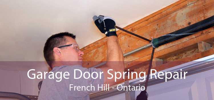 Garage Door Spring Repair French Hill - Ontario