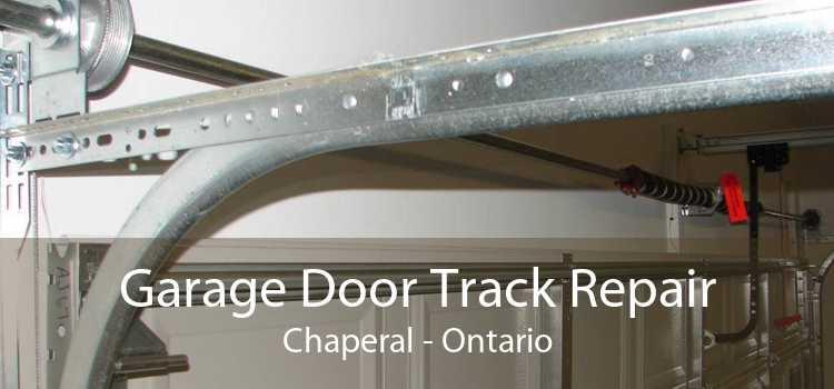 Garage Door Track Repair Chaperal - Ontario