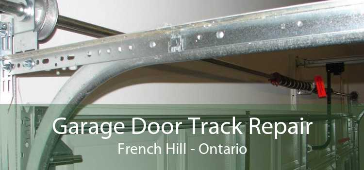 Garage Door Track Repair French Hill - Ontario
